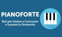 Pianoforte: Basi per Iniziare a Conoscere e Suonare lo Strumento