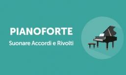 Pianoforte: Suonare Accordi e Rivolti