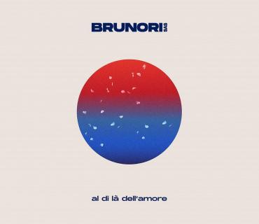 """Brunori sas """"Al di là dell'amore"""""""
