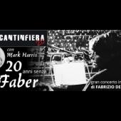20 anni senza Faber - Mercantinfiera 2.0 con Mark Harris